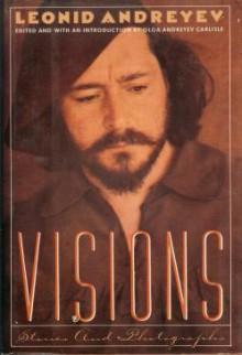 Visions: Stories and Photographs - Leonid Andreyev, Olga Andreyev Carlisle