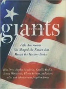 Invisible Giants: Fifty Americans Who Shaped the Nation But Missed the History Books - Mark C. Carnes, American Council Of Learned Societies