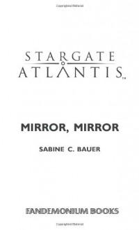 Stargate Atlantis: Mirror, Mirror - Sabine C. Bauer