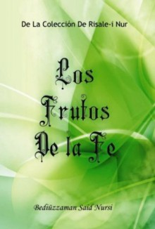 Los Frutos De La Fe (Spanish Edition) - Said Nursi