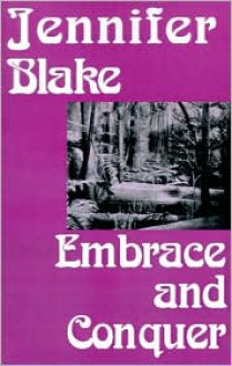Embrace and Conquer - Jennifer Blake