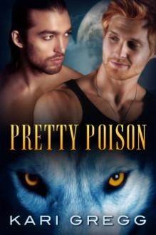 Pretty Poison - Kari Gregg