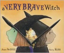 A Very Brave Witch - Alison McGhee,Harry Bliss