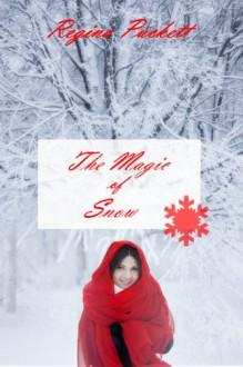 The Magic of Snow - Regina Puckett