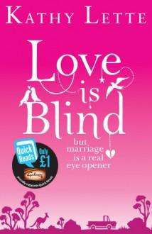 Love Is Blind - Kathy Lette