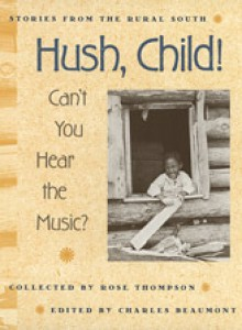 Hush, Child! Can't You Hear the Music? - Rose Thompson, Charles Beaumont, John D. Stewart