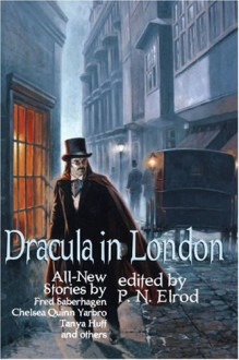 Dracula in London (Softcover) - P.N. Elrod, Elaine Bergstrom, Tanya Huff, Fred Saberhagen