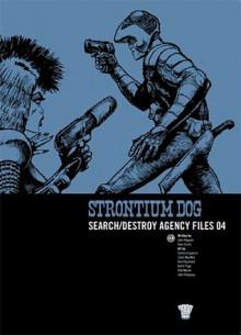 Strontium Dog: Search/Destroy Agency Files, Vol. 4 - John Wagner, Alan Grant, Carlos Ezquerra, Colin MacNeil, Kim Raymond, Keith Page, rob moran, John Ridgway