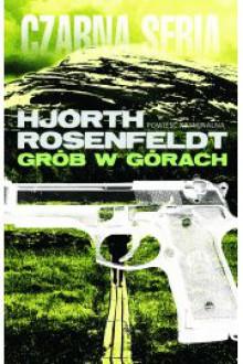 Grób w górach - Hans Rosenfeldt,Michael Hjorth