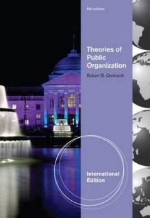 Theories of Public Organization - Robert B. Denhardt
