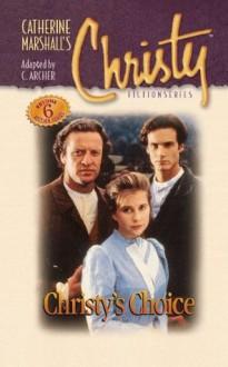Christy Series #6: Christy's Choice - Catherine Marshall