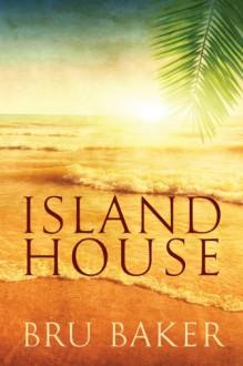 Island House - Bru Baker