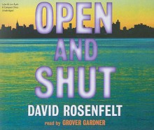 Open and Shut - Grover Gardner, David Rosenfelt