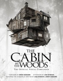 The Cabin in the Woods: The Official Visual Companion - Joss Whedon