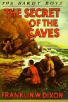 The Secret of the Caves (Hardy Boys, #7) - Walter S. Rogers,Franklin W. Dixon