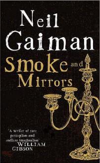 Smoke and Mirrors - Neil Gaiman