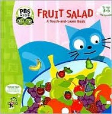 Fruit Salad: A Touch-And-Learn Book - Ellen Weiss