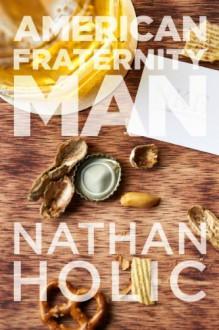 American Fraternity Man - Nathan Holic