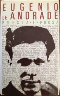 Poesia e Prosa I Volume (Poesia e Prosa,#1) - Eugénio de Andrade
