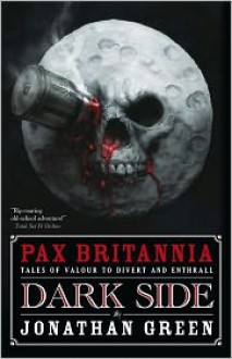 Dark Side (Pax Britannia Series #6) - Jonathan Green