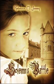 Solemn's Battle - Rebecca M. Josey