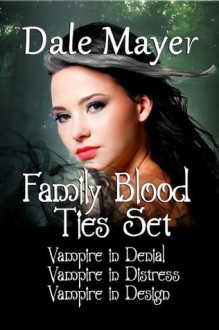 Family Blood Ties Set - Dale Mayer