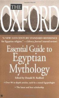 The Oxford Essential Guide to Egyptian Mythology - Oxford University Press