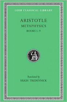 Metaphysics 1-9 - Aristotle, Hugh Tredennick