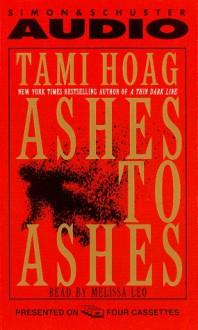 Ashes to Ashes (Audio) - Tami Hoag, Melissa Leo