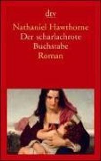 Der scharlachrote Buchstabe - Nathaniel Hawthorne,Franz Blei