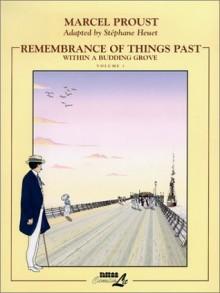 Within a Budding Grove, Volume 1 (Remembrance of Things Past, #2) - Stéphane Heuet, Stanislas Brézet, Marcel Proust, Joe Johnson
