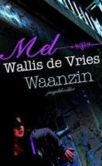 Waanzin - Mel Wallis de Vries