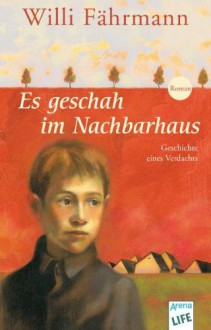 Es geschah im Nachbarhaus - Willi Fährmann