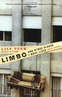 Limbo, and Other Places I Have Lived - Lily Tuck