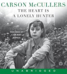 The Heart Is A Lonely Hunter (Audio) - Carson McCullers,Cherry Jones