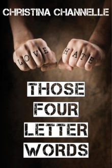 Those Four Letter Words (TFLW, #0.5) - Christina Channelle