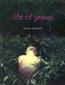 Life of Jesus - Bruno Dumont