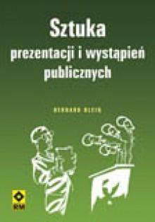 Sztuka prezentacji i wystąpień publicznych - Bernard Blein