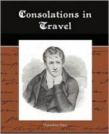 Consolations in Travel - Humphry Davy