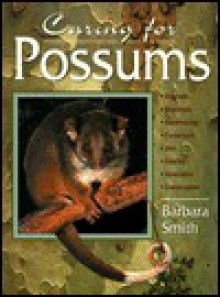 Caring for Possums - Barbara Smith