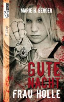 Gute Nacht, Frau Holle (German Edition) - Marie H. Berger