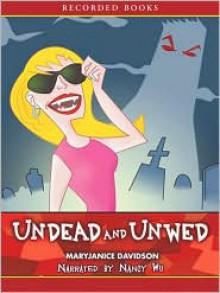 Undead and Unwed (Betsy Taylor, #1) - MaryJanice Davidson,Nancy Wu