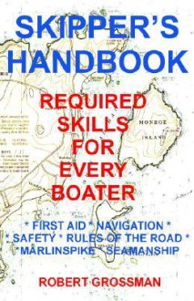 Skippers Handbook - Robert Grossman, Ellen Harden