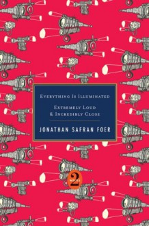 Everything Is Illuminated / Extremely Loud & Incredibly Close - Jonathan Safran Foer