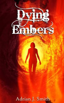 Dying Embers - Adrian J. Smith
