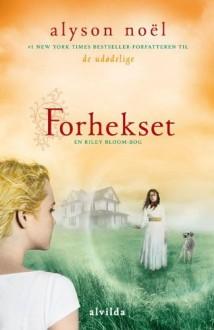 Forhekset (in Danish) - Alyson Noël