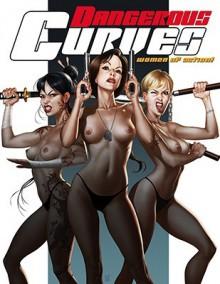Dangerous Curves, Volume One: Women of Action! - Paco Diaz, Sal Quartuccio, José Manuel