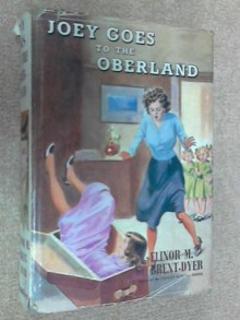 Joey goes to the Oberland - Elinor M. BRENT-DYER