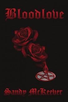 Bloodlove - Sandy Mckeever