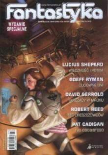 Fantastyka wydanie specjalne 3 (24) 2009 - Pat Cadigan, Lucius Shepard, Robert Reed, Geoff Ryman, David Gerrold